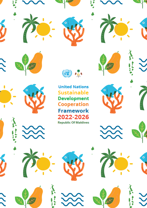 United Nations Sustainable Development Cooperation Framework for Maldives (UNSDCF) 2022 - 2026